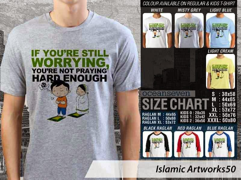KAOS Muslim If youre still worrying. youre not praying hard enough. Islamic Artworks 50 distro ocean seven