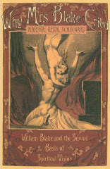 Cover of Marsha Keith Schuchard's Book Why Mrs Blake Cried Swedenborg Blake And The Sexual Basis Of Spiritual Vision