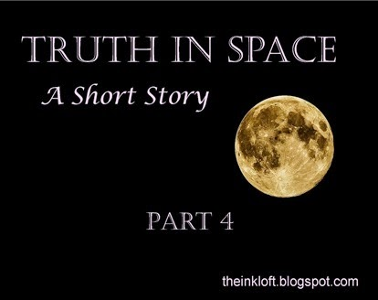 Truth in Space Part 4
