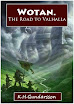 Kveldulfr Hagan Gundarsson - Wotan The Road to Valhalla