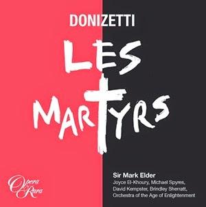 CD REVIEW: Gaetano Donizetti - LES MARTYRS (Opera Rara ORC52)