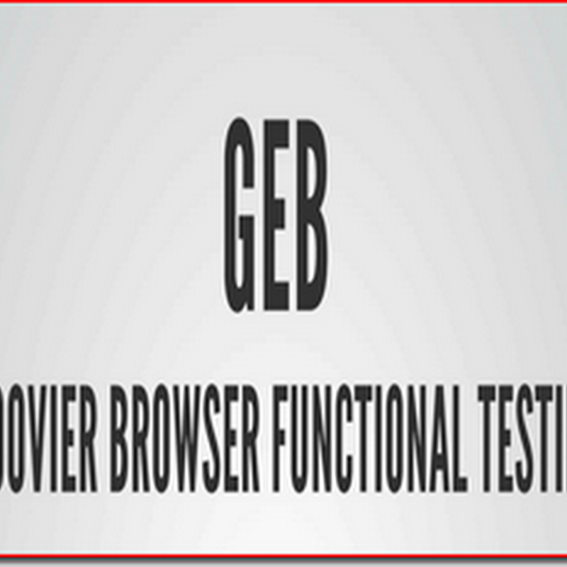 What is GEB-Groover Browser Functional Testing?