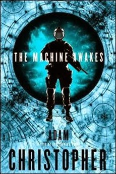 The Machine Awakens - Adam Christopher