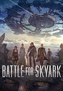 Chiến Đấu Vì Skyark - Battle For Skyark (2015)