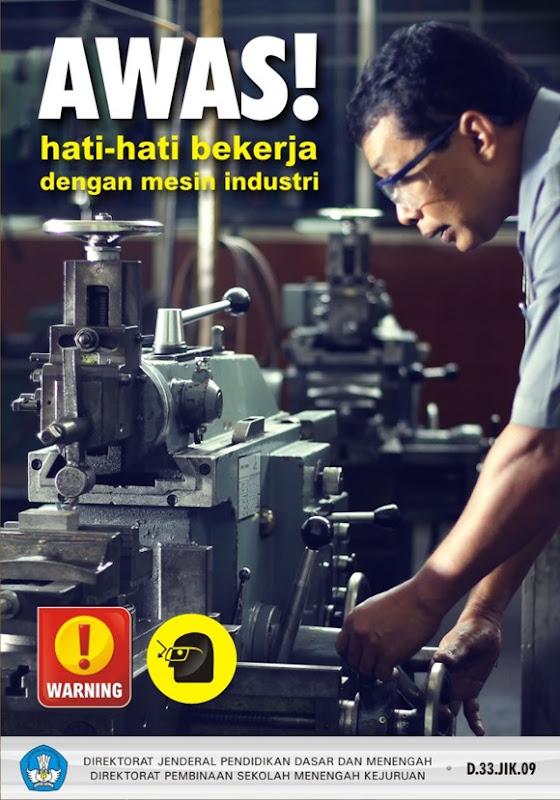 Hati-hati bekerja dengan mesin industri