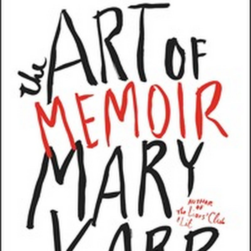 Mary Karr's The Art Of Memoir On The Value Of Authenticity In A Writer's Work