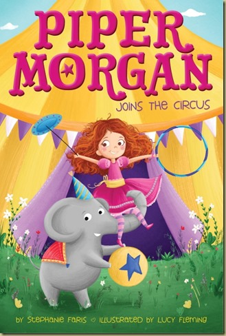 Piper Morgan Joins the Circus by Stephanie Faris - Thoughts in Progress