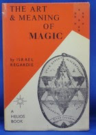 Cover of Israel Regardie's Book The Art And Meaning Of Magic