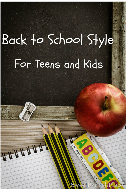 Back to School Style for teens and kids @sweet parrish place
