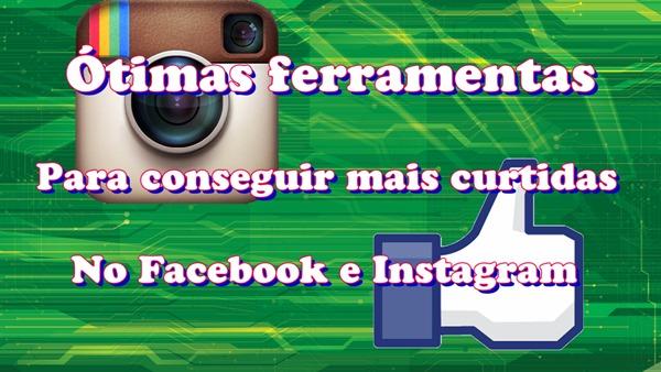 ótimas ferramentas mais curtidas facebook instagram