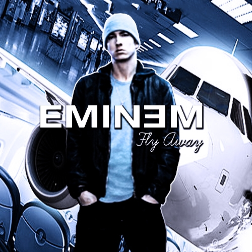 Eminem – Fly Away