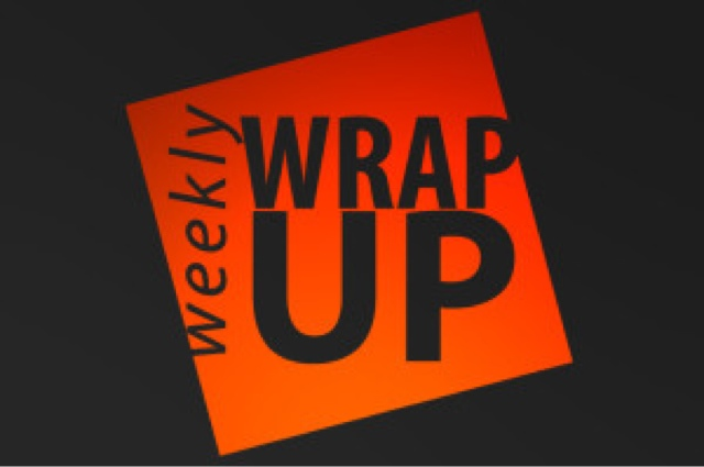 Weekly Wrap Up #73