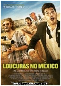 Loucuras no México – Legendado