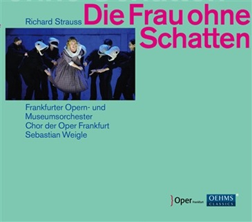 CD REVIEW: Richard Strauss - DIE FRAU OHNE SCHATTEN (Oehms Classics OC 964)