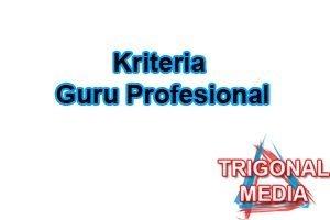 Kriteria Guru Profesional