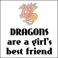 Dragon's are a Girl's Best Friend