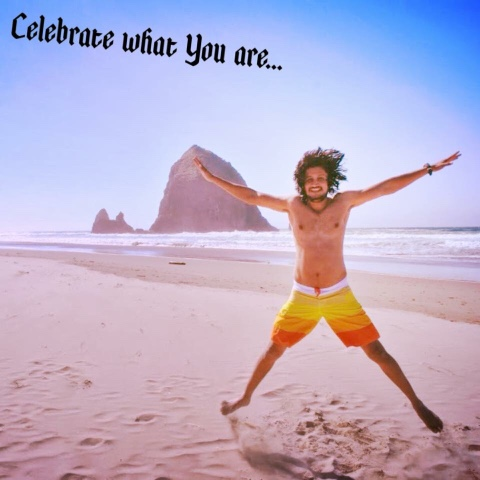 Canon beach Oregon, Celebrate what you are, inspirational post, About Life and success