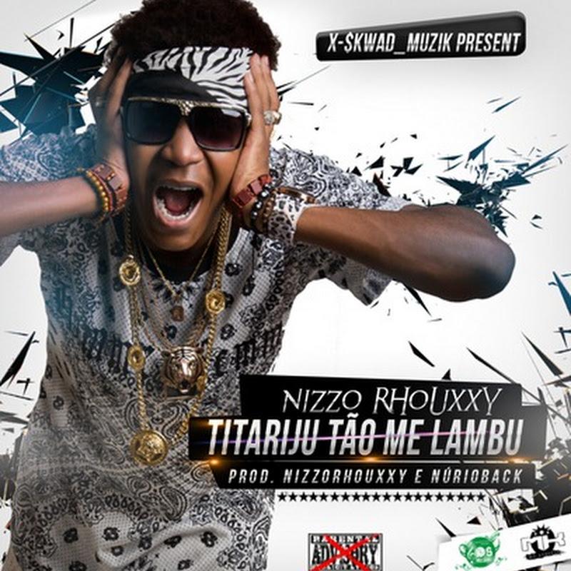 "Nizzo Rhouxxy–""Titariju Tão Me Lambu"" (Trap 2k15) [Download]"