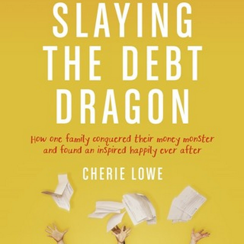 CHERIE LOWE, Slaying the Debt Dragon
