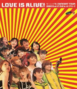 "[TV-SHOW] モーニング娘。CONCERT TOUR 2002 春""LOVE IS ALIVE!"" at さいたまスーパーアリーナ (2013.08.07/BDMV/32.43GB)"