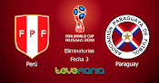 Ver Perú vs. Paraguay - Rusia 2018 por CMD y ATV en Vivo