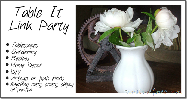 Welcome to the 56th Table It Link Party. A cool sanctuary from the sweltering heat! A place where you can link up your blog posts about: Recipes, Home Décor, DIY Projects, Vintage or Junkin finds, Tablescapes or Gardening.