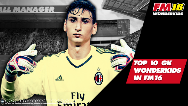 Top 10 Goalkeeper Wonderkids in FM16