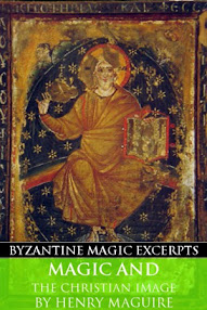 Cover of Henry Maguire's Book Magic and the Christian Image (Byzantine Magic Excerpt)