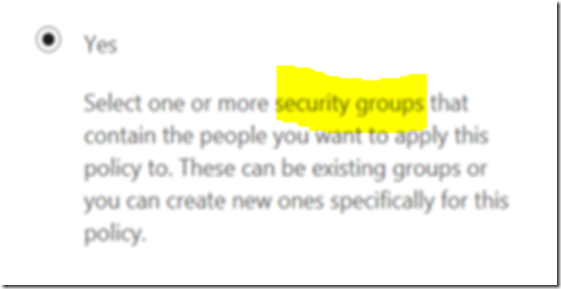 Ciaops mobile device management has arrivedpart 2 what i had overlooked was the above highlighted text i couldnt apply the policy to an individual user i needed to apply that to a security group ah ha maxwellsz