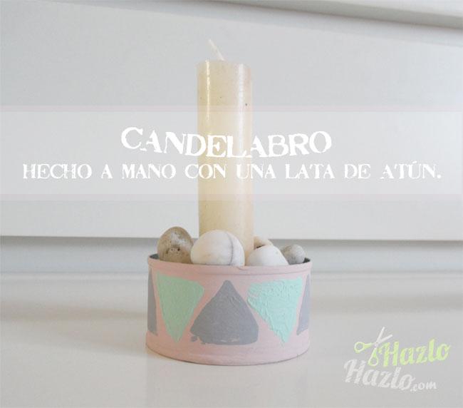 Hacer un candelabro.