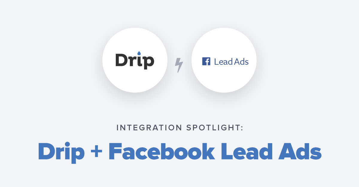 Integration Spotlight: Drip + Facebook Lead Ads