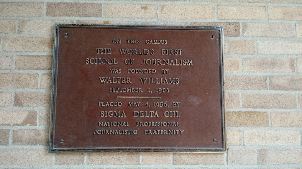 On this campus, the world's first School of Journalism was founded by Walter Williams, September 1, 1908. Placed May 4, 1956, by Sigma Delta Chi, National Professional Journalistic Fraternity.    ...