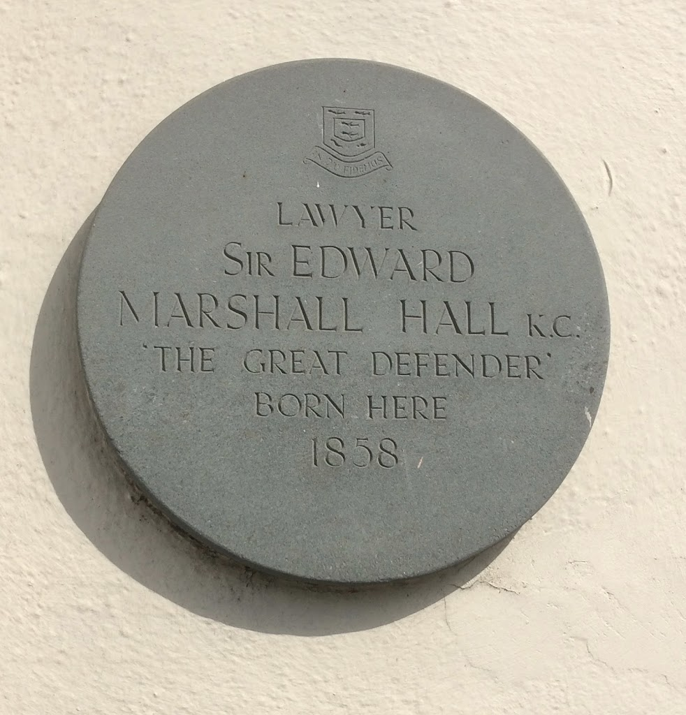 LAWYER SIR EDWARD MARSHALL HALL K.C. 'THE GREAT DEFENDER' BORN HERE 1858