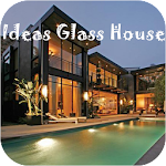 Ideas Glass House APK Image