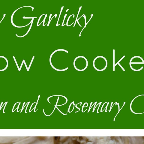 Very Garlicky Slow Cooker Lemon and Rosemary Chicken