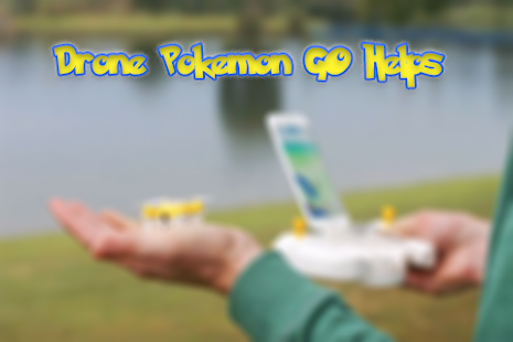 Drone Pokémon GO Helps - screenshot