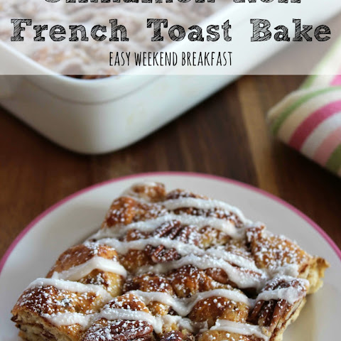 Cinnamon Roll French Toast Bake | Easy Weekend Breakfast!