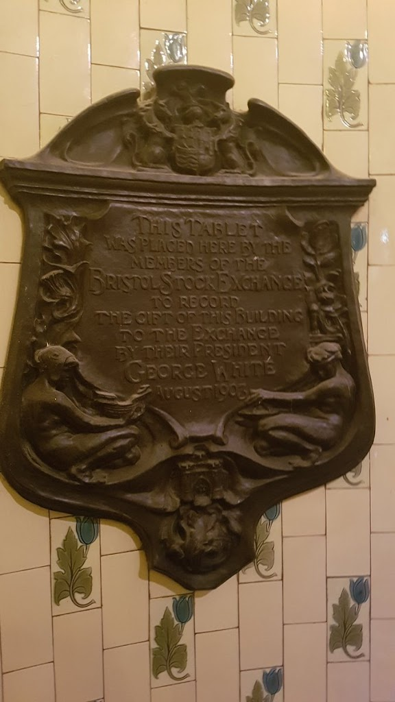 THIS TABLET WAS PLACED HERE BY THE  MEMBERS OF THE BRISTOL STOCK EXCHANGE  TO RECORD  THE GIFT OF THIS BUILDING  TO THE EXCHANGE  BY THEIR PRESIDENT  GEORGE WHITE  AUGUST 1903  Submitted by ...