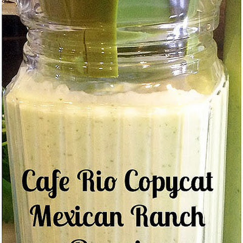 Cafe Rio Copycat Mexican Ranch Dressing