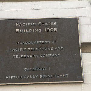 PACIFIC STATES BUILDING 1905 HEADQUARTERS OF PACIFIC TELEPHONE AND TELEGRAPH COMPANY CATEGORYI HISTORICALLY SIGNIFICANT