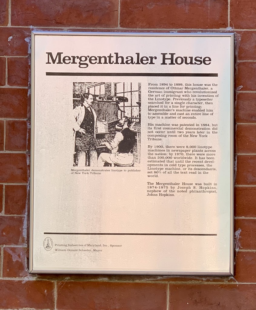 A beautiful 3 story brick house in the old Bolton Hill district of Baltimore, MarylandThe plaque reads:From 1894 to 1899, the house was the residence of Ottmar Mergenthaler, the German immigrant who ...