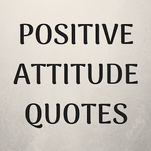 Positive Attitude Quotes For PC / Windows 7/8/10 / Mac – Free Download