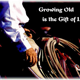 Growing Old by Twin Wranglers Baker - Typography Quotes & Sentences