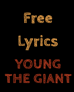 LYRICS for YOUNG THE GIANT - screenshot