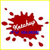 Ketchup TV Guide