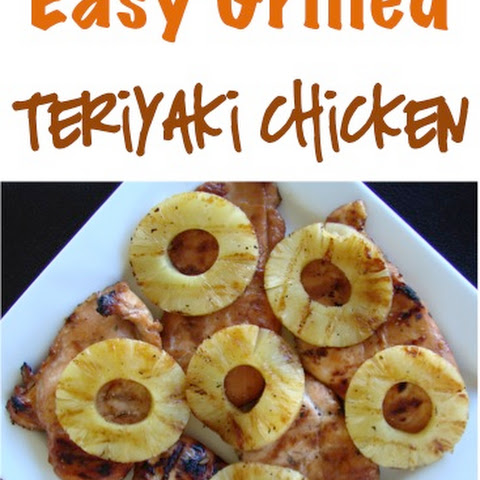 Easy Grilled Teriyaki Chicken Recipe!