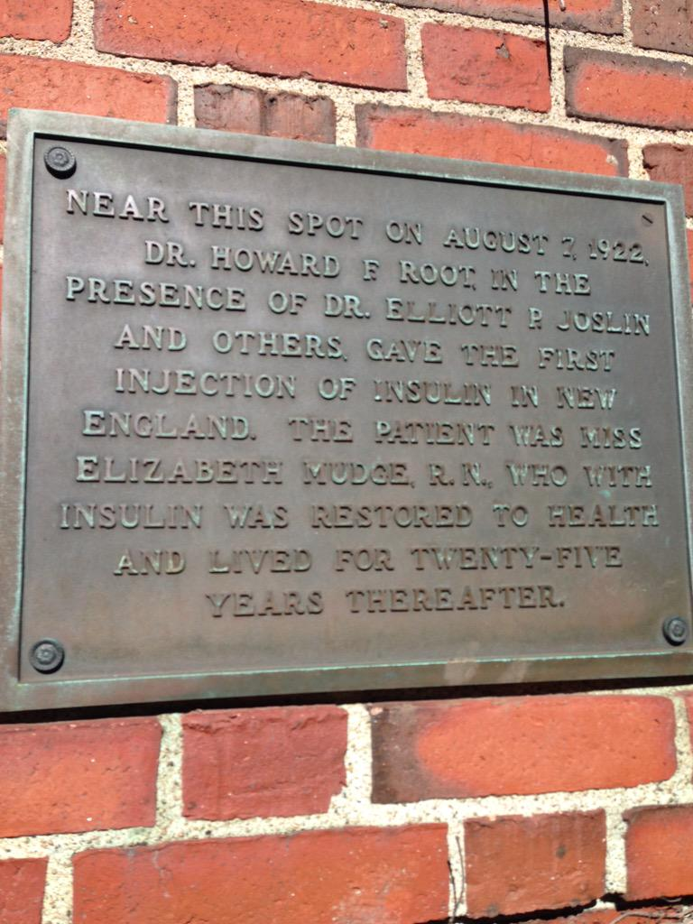 NEAR THIS SPOT ON AUGUST 7, 1922, DR. HOWARD F. ROOT, IN THE PRESENCE OF DR. ELLIOTT P. JOSLINAND OTHERS, GAVE THE FIRST INJECTION OF INSULIN IN NEWENGLAND. THE PATIENT WAS MISSELIZABETH MUDGE, R.N., ...