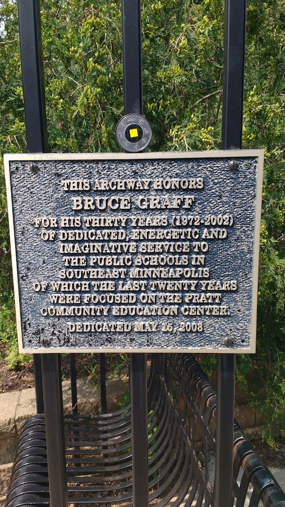 This archway honors Bruce Graff For his thirty years (1972-2002) of dedicated, imaginative, and energetic service service to the public schools in southeast Minneapolis of which the last twenty years ...