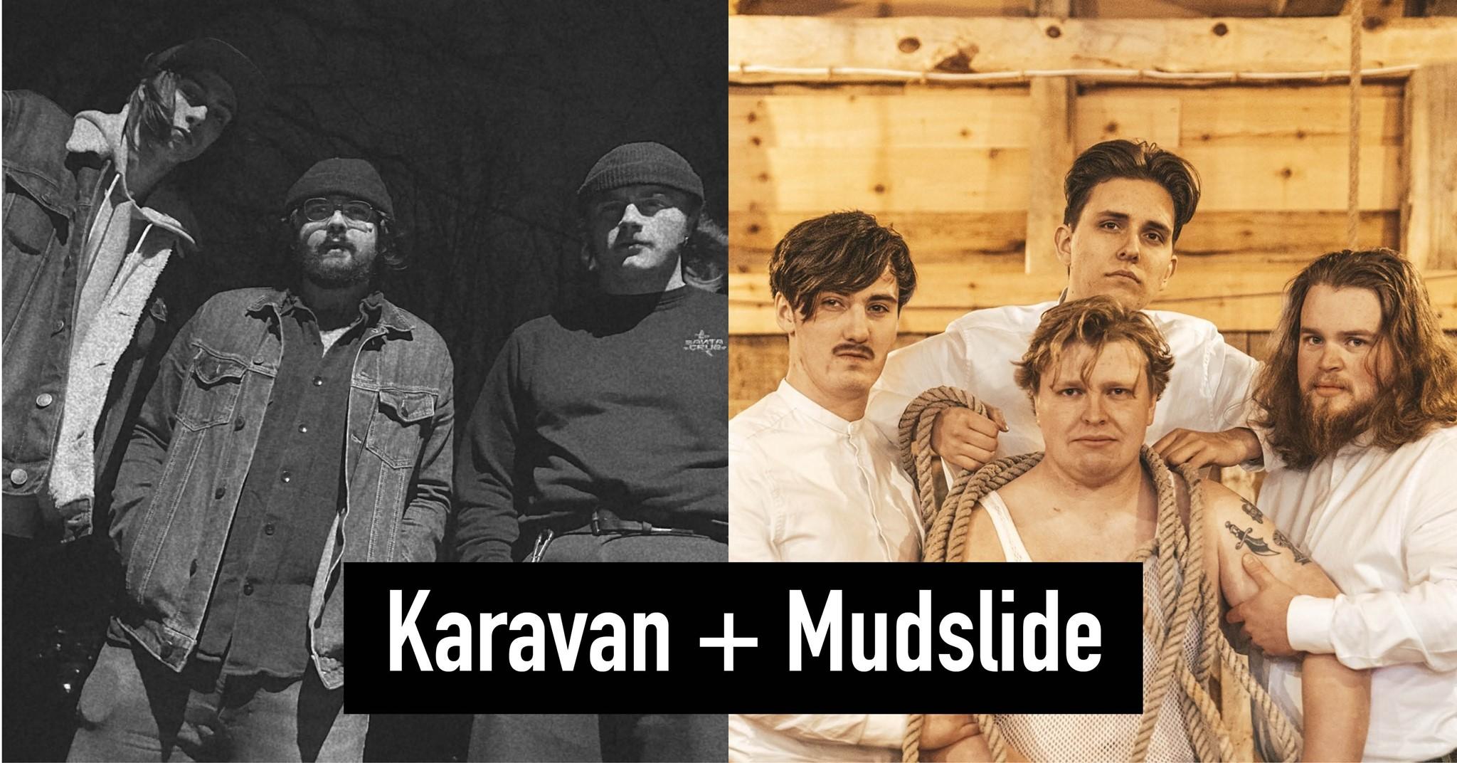 Karavan + Mudslide // Mellombels