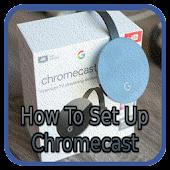 Easy Setup Chromecast Steps